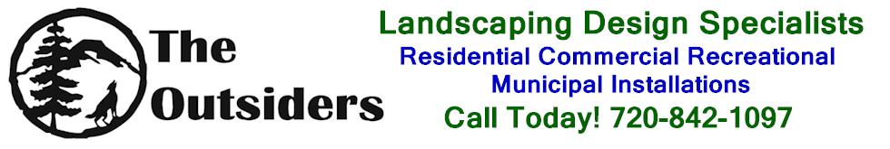 Outsiders Landscape Design Specialist Residential Commercial Douglas Elbert County Colorado